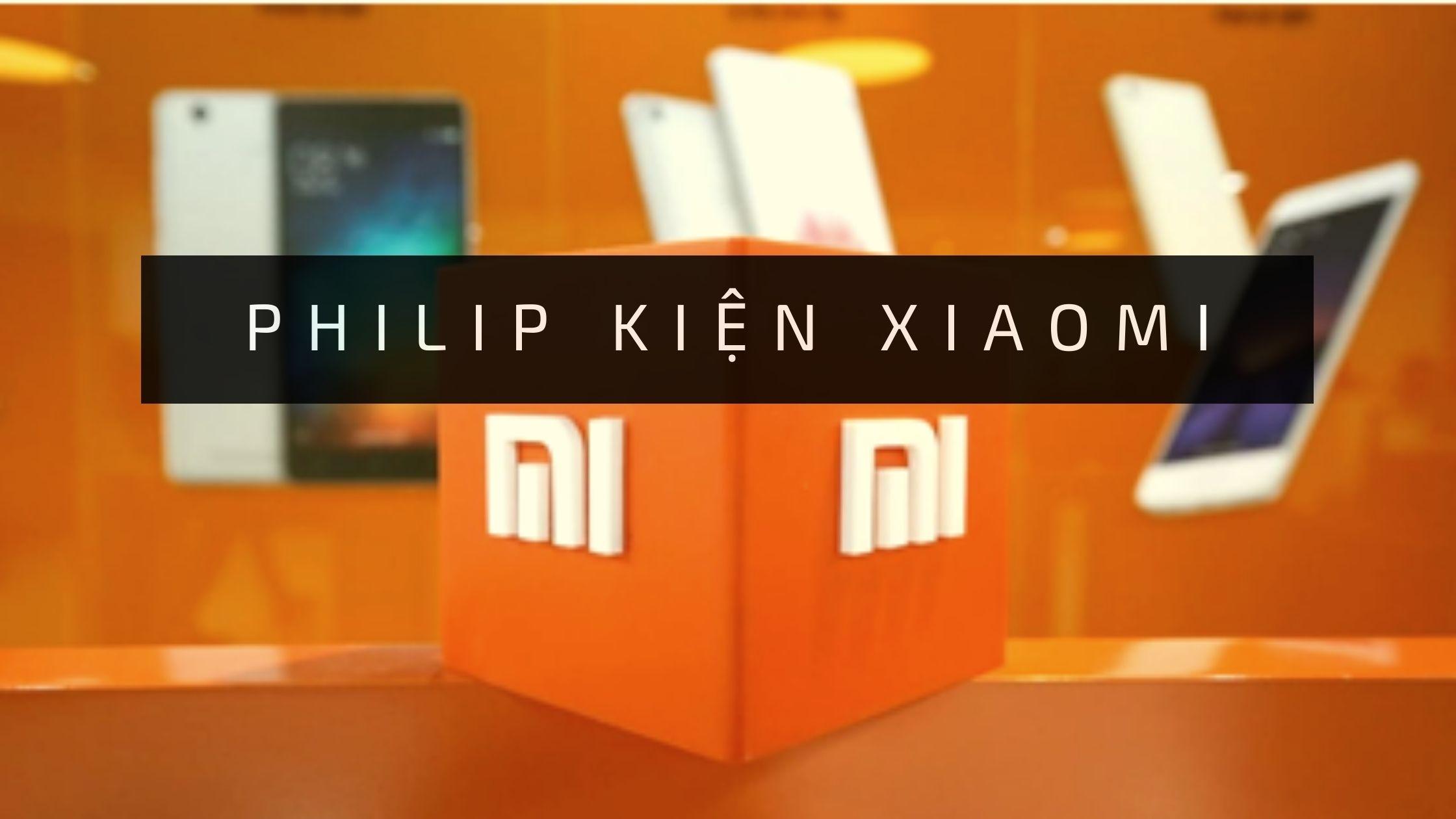 Philips yêu cầu Tòa án Tối cao Delhi ngăn Xiaomi bán những điện thoại vi phạm bằng sáng chế của hãng.