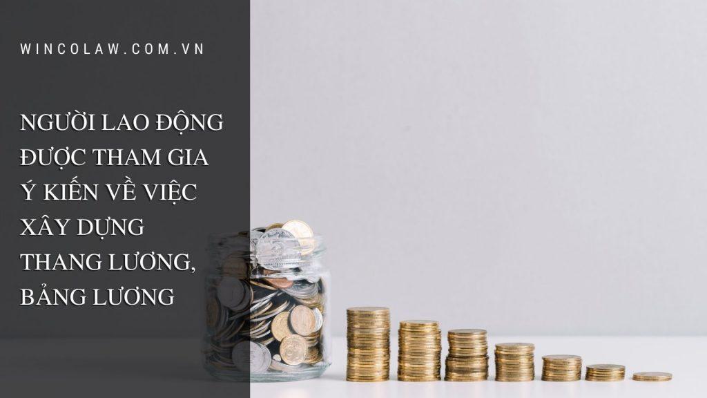 NGUOI LAO DONG DUOC THAM GIA Y KIEN VE VIEC XAY DUNG THANG LUONG BANG LUONG