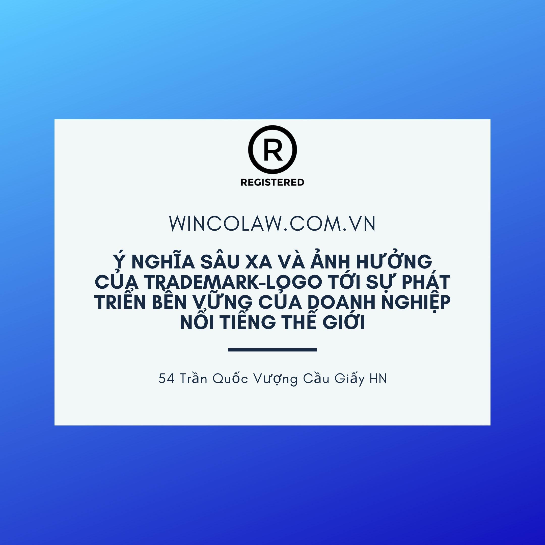 PHẦN 2: Ý NGHĨA SÂU XA VÀ ẢNH HƯỞNG CỦA TRADEMARK-LOGO TỚI SỰ PHÁT TRIỂN BỀN VỮNG CỦA DOANH NGHIỆP NỔI TIẾNG THẾ GIỚI.