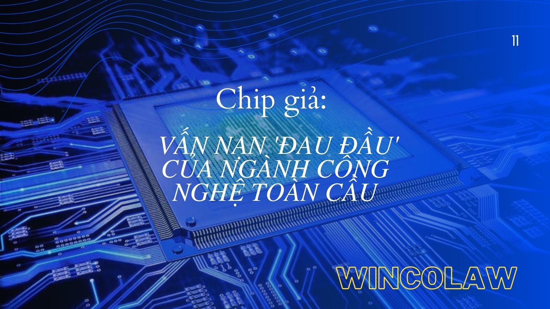Chip giả: Vấn nạn 'đau đầu' của ngành công nghệ toàn cầu