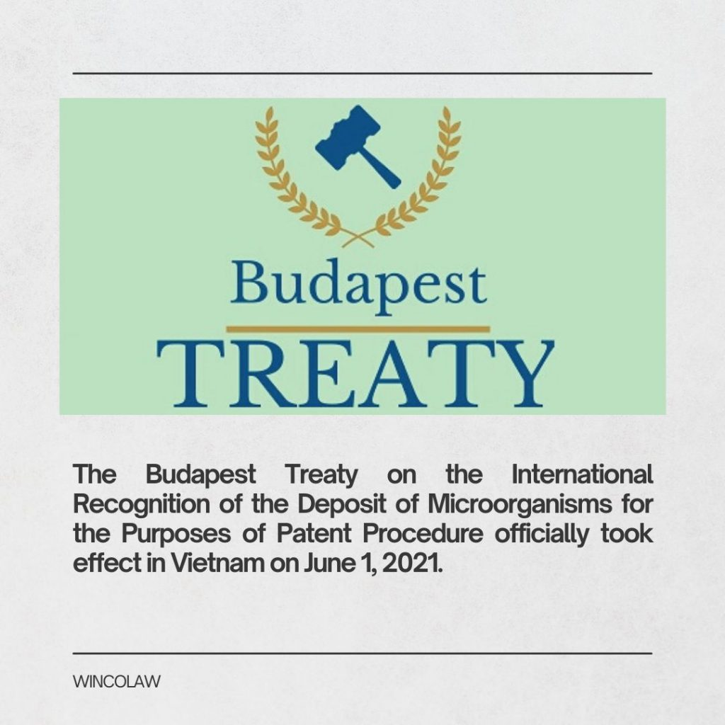 the budapest treaty on the international recognition of the deposit of microorganisms for the purposes of patent procedure officially took effect in vietnam on june 1 2021