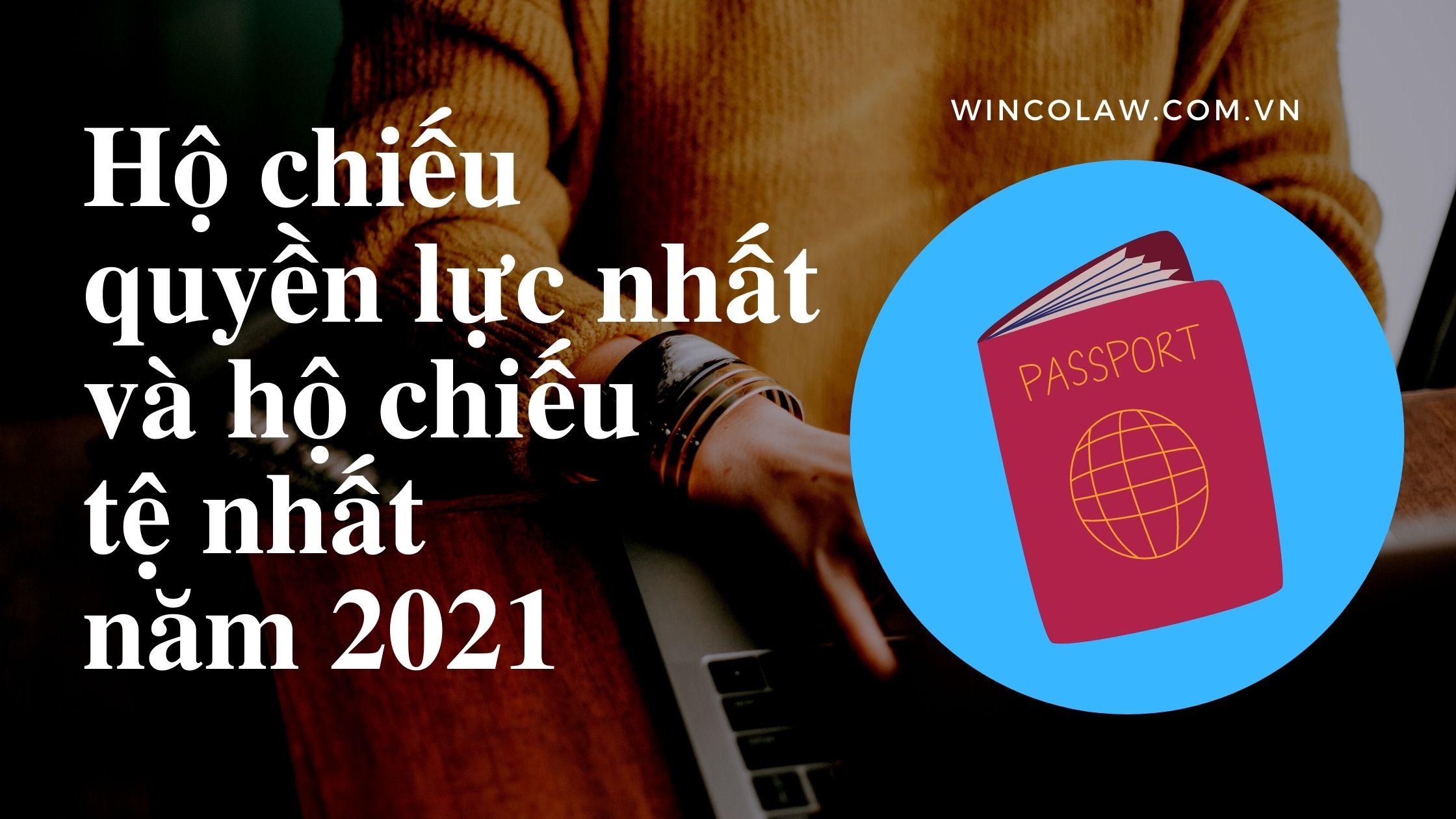Hộ chiếu quyền lực nhất và hộ chiếu tệ nhất năm 2021